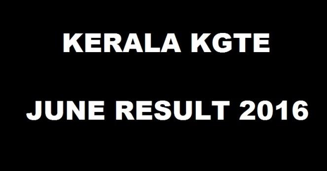 Kerala KGT Exam June 2016 Results