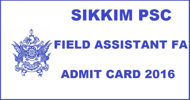 Sikkim PSC Field Assistant Admit Card 2016