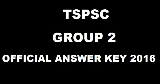 TSPSC Group 2 Exam Answer Key 2016