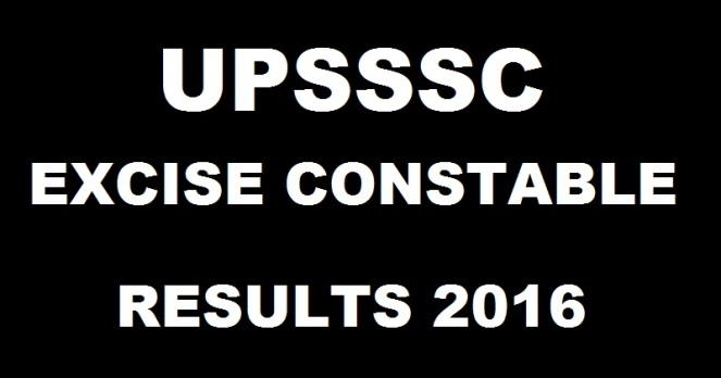 UPSSSC Excise Constable Results 2016